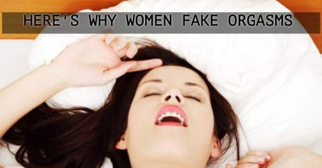 Here's Why Women REALLY Fake Orgasms!